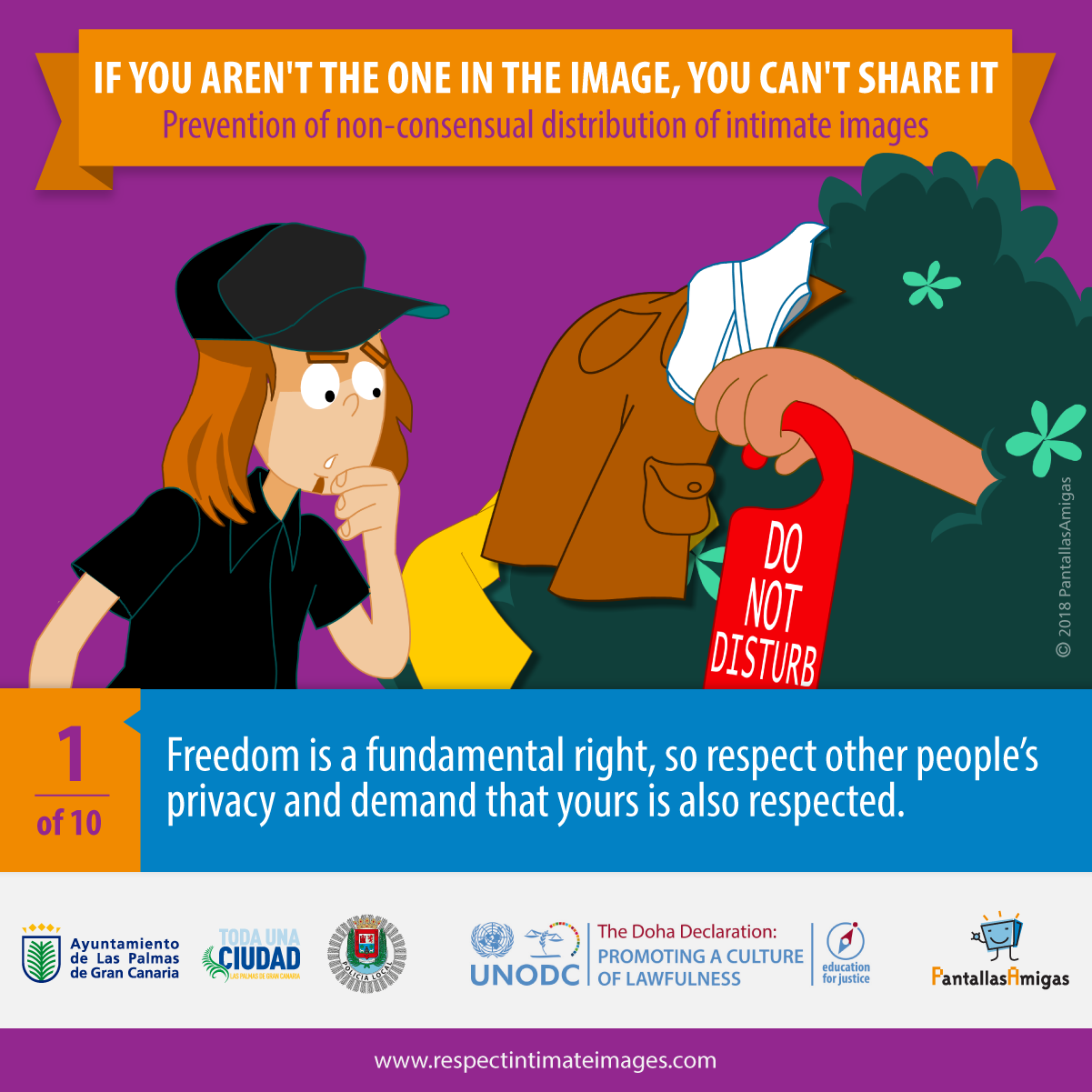 Freedom is a fundamental right, so respect other people's privacy and demand that yours is also respected.